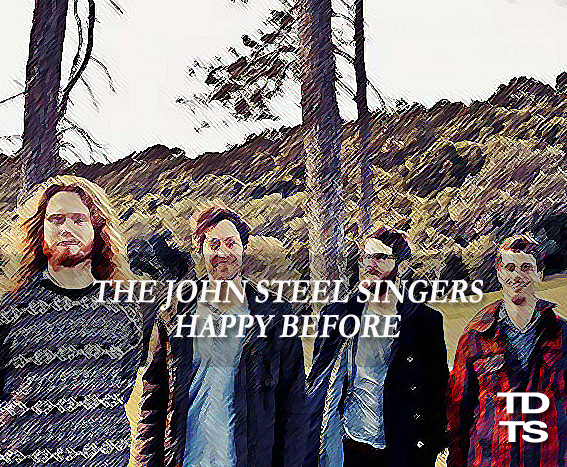 09/01/2014 @ The John Steel Singers – Happy Before