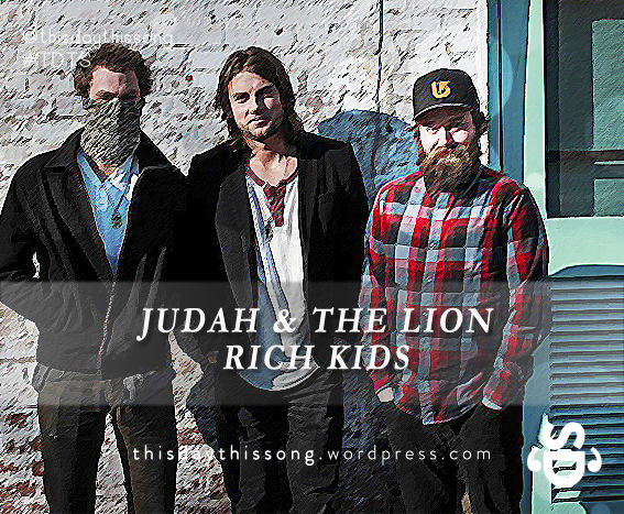 10/15/2014 @ Judah & The Lion – Rich Kids