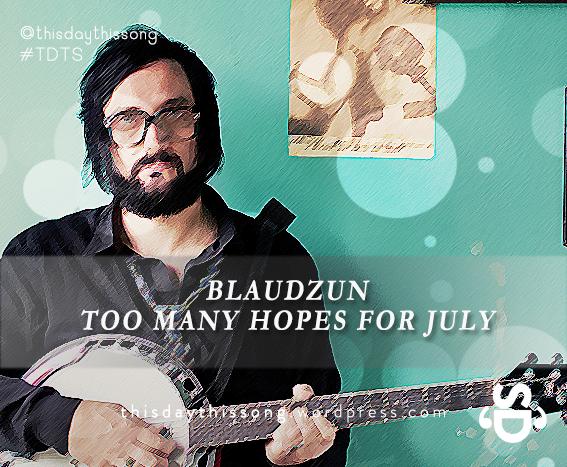 11/16/2014 @ BLAUDZUN – Too Many Hopes For July