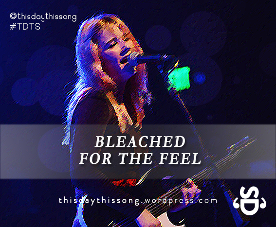 11/26/2014 @ Bleached – For The Feel