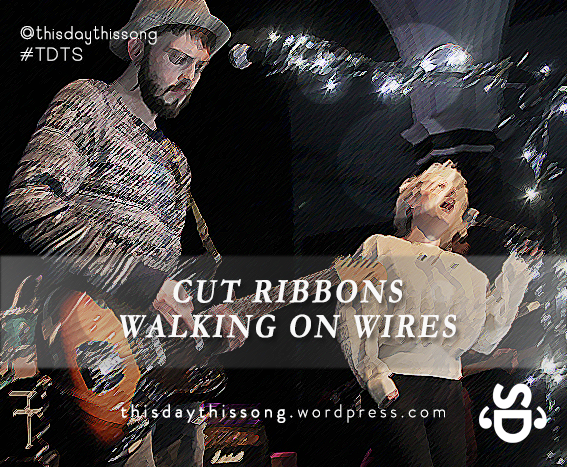 11/20/2014 @ Cut Ribbons – Walking on Wires