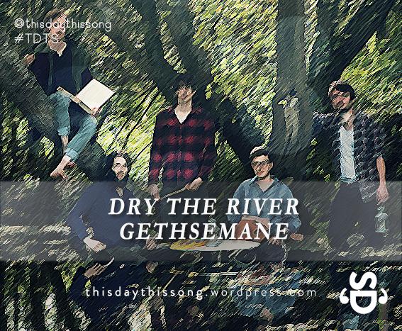 11/14/2014 @ Dry The River – Gethsemane