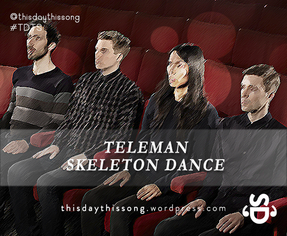 11/19/2014 @ Teleman – Skeleton Dance