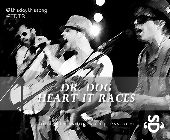 12/21/2014 @ Dr. Dog – Heart It Races