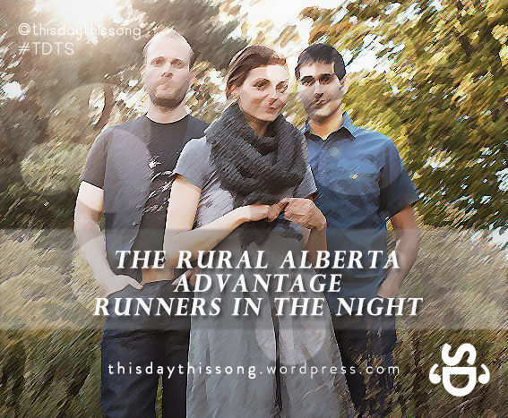 12/19/2014 @ The Rural Alberta Advantage – Runners In The Night