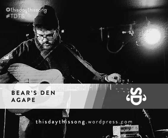 03/21/2015 @ Bear's Den – Agape