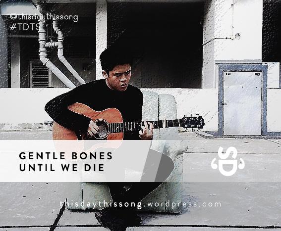 03/17/2015 @ Gentle Bones – Until We Die