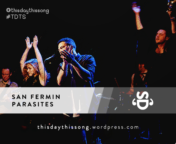 03/28/2015 @ San Fermin – Parasites