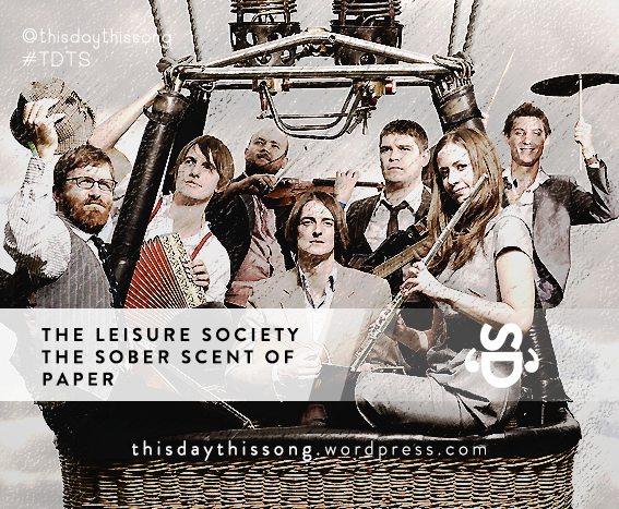 03/19/2015 @ The Leisure Society – The Sober Scent of Paper