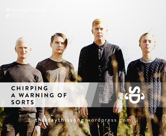 04/18/2015 @ Chirping – A Warning Of Sorts