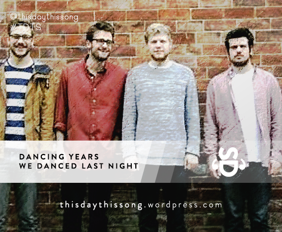 05/03/2015 @ Dancing Years – We Danced Last Night