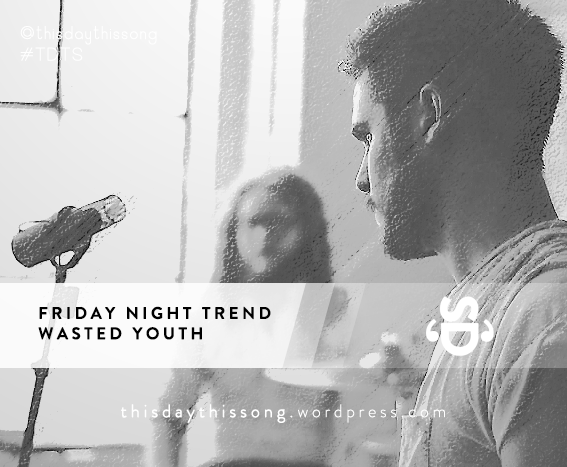 04/11/2015 @ Friday Night Trend – Wasted Youth