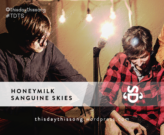 05/15/2015 @ Honeymilk – Sanguine Skies