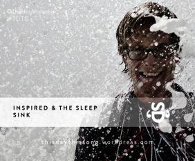 Inspired & the Sleep - Sink