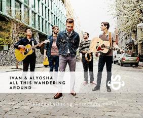 Ivan & Alyosha - All This Wandering Around