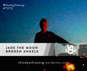 Jade The Moon - Broken Angels
