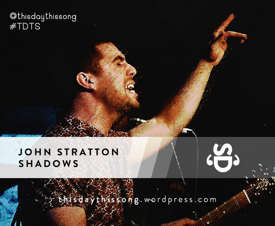 04/26/2015 @ John Stratton – Shadows