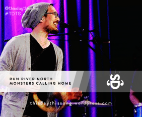 Run River North - Monsters Calling Home