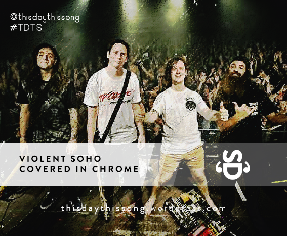 05/21/2015 @ Violent Soho – Covered in Chrome