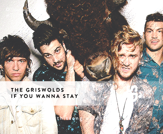 06/26/2015 @ The Griswolds – If You Wanna Stay