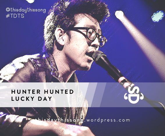 07/18/2015 @ Hunter Hunted – Lucky Day
