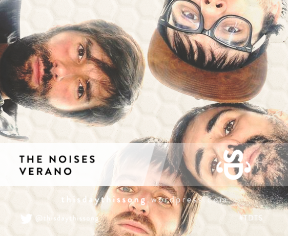 THE NOISES VERANO