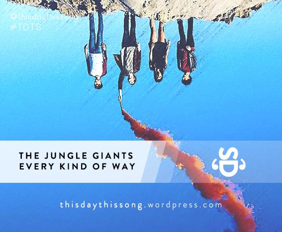 07/06/2015 @ The Jungle Giants – Every Kind Of Way