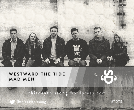 07/30/2015 @ Westward The Tide – Mad Men