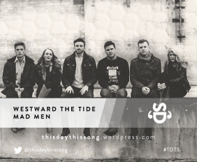 WESTWARD THE TIDE MAD MEN