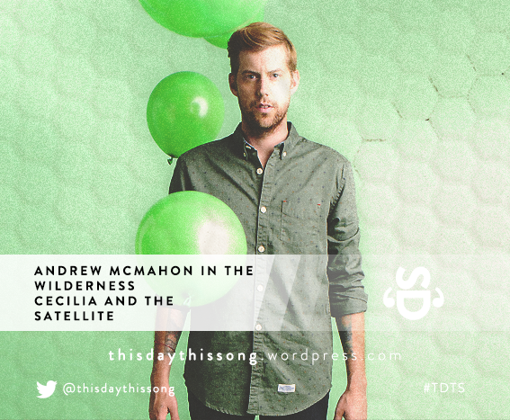 08/25/2015 @ Andrew McMahon In The Wilderness – Cecilia And The Satellite