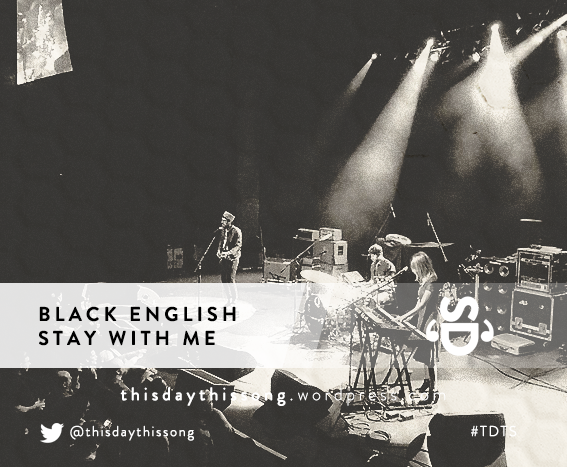 08/24/2015 @ Black English – Stay With Me