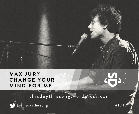 09/03/2015 @ Max Jury – Change Your Mind for Me