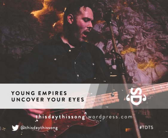 YOUNG EMPIRES UNCOVER YOUR EYES