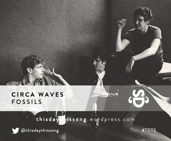 10/04/2015 @ Circa Waves – Fossils