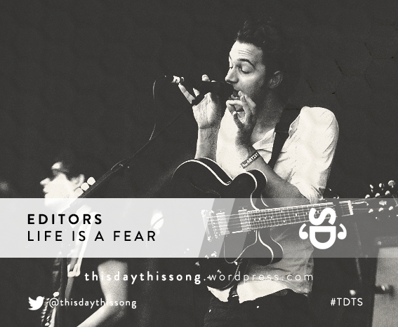 10/05/2015 @ Editors – Life Is A Fear