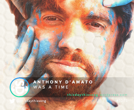 10/12/2015 @ Anthony D'Amato – Was A Time