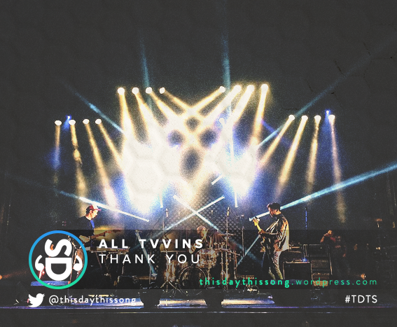 11/28/2015 @ All Tvvins – Thank You