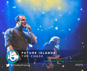 FUTURE ISLANDS THE CHASE