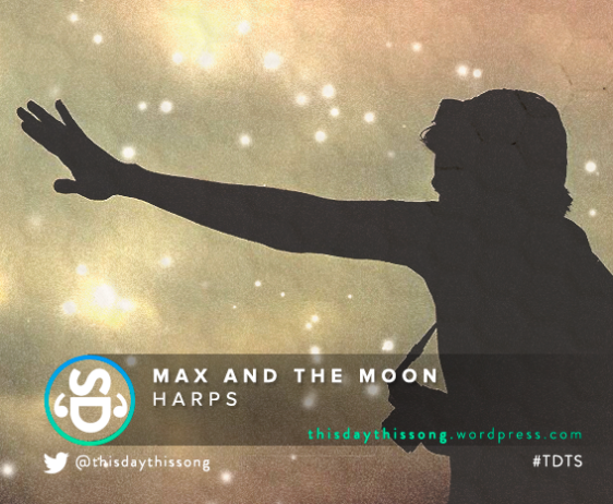 MAX AND THE MOON HARPS
