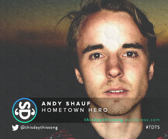 01/31/2016 @ Andy Shauf – Hometown Hero