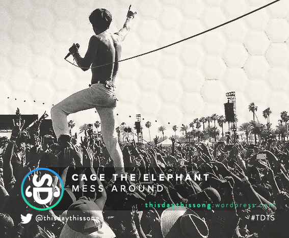 02/11/2016 @ Cage The Elephant – Mess Around