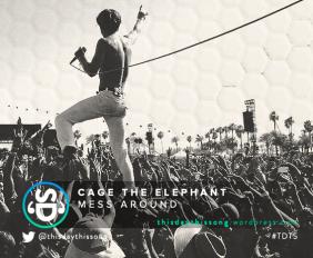CAGE THE ELEPHANTMESS AROUND
