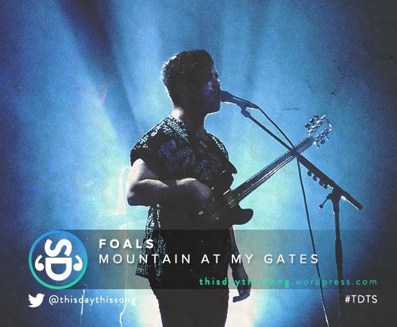 02/12/2016 @ FOALS – Mountain At My Gates