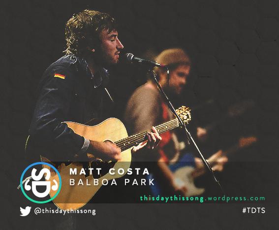 02/13/2016 @ Matt Costa – Balboa Park