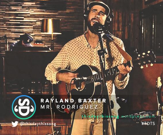 02/08/2016 @ Rayland Baxter – Mr. Rodriguez