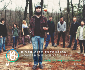 RIVER CITY EXTENSION SOMETHING'S GOTTA GIVE