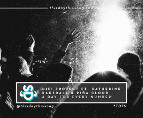 HIFI PROJECT FT. CATHERINE RAGSDALE & PIÑA CLOUD A DAY FOR EVERY NUMBER