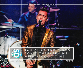 PANIC! AT THE DISCO DON'T THREATEN ME WITH A GOOD TIME
