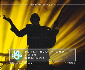 PETER BJORN AND JOHN DOMINOS