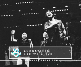 augustines-are-we-alive